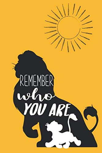 Remember Who You Are: Lion King Journal | Lion King Notebook | Simba and Mufasa Notebook | Blank Lined Notebook