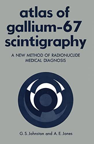 Atlas of Gallium-67 Scintigraphy: A New Method of Radionuclide Medical Diagnosis