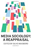 Media Sociology, Waisbord, 0745670563