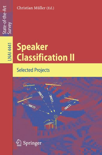 Speaker Classification II: Selected Papers (Lecture Notes in Computer Science) (No. 2)