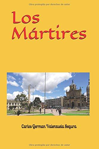 Los Mártires (Spanish Edition): Carlos G. Valenzuela ...