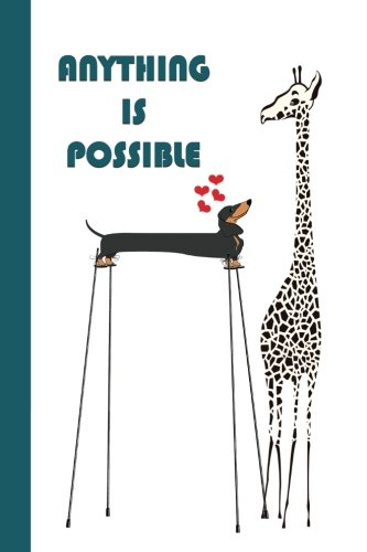 Anything Is Possible: Dachshund and Giraffe (Blue) 6x9 - LINED JOURNAL - Journal with lined pages - (Diary, Notebook) (Motivational Lined Journal Series)