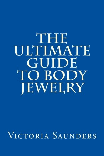The Ultimate Guide to Body Jewelry