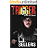 The Trigger (Agent Dallas Thrillers Book 1)