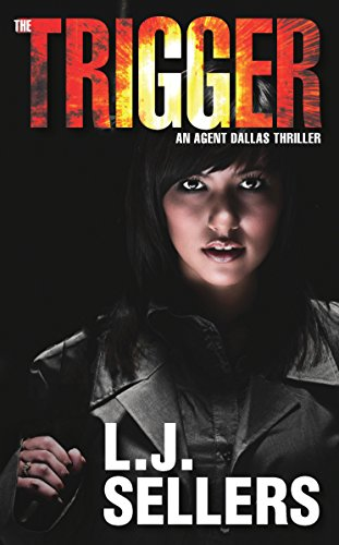 (The Trigger (Agent Dallas Thrillers Book 1))