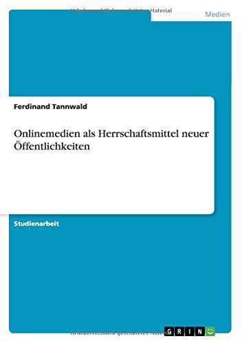 Onlinemedien als Herrschaftsmittel neuer Öffentlichkeiten (German Edition) ebook