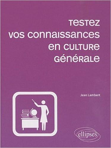 Livres gratuits Testez vos connaissances en culture générale pdf, epub ebook