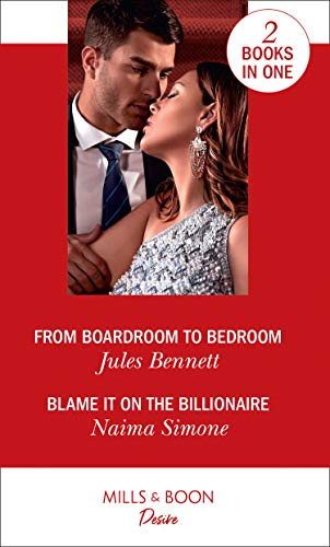 From Boardroom To Bedroom / Blame It On The Billionaire: From Boardroom to Bedroom (Texas Cattleman