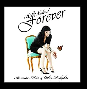 Bif Naked Forever: Acoustic Hits & Other Delights by Bif