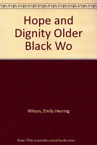 Hope and Dignity: Older Black Women of the South