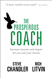 The Prosperous Coach: Increase Income and Impact for You and Your Clients (English Edition)
