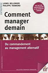Comment manager demain : Du commandement au management alternatif