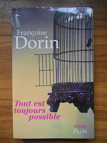 tout est toujours possible [edition en gros caracteres] Françoise Dorin