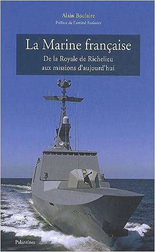 En ligne téléchargement gratuit La Marine française : De la Royale de Richelieu aux missions d'aujourd'hui epub, pdf