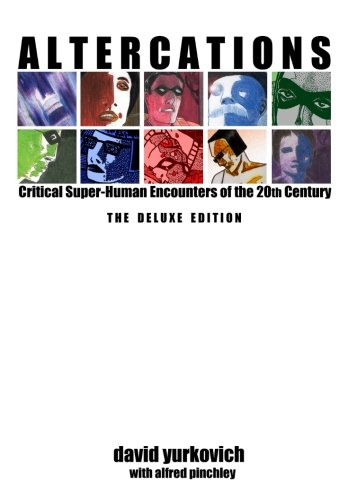 Altercations: Critical Super-Human Encounters of the 20th Century