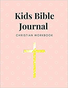 Buy Kids Bible Journal Christian Workbook: Prayer Journal
