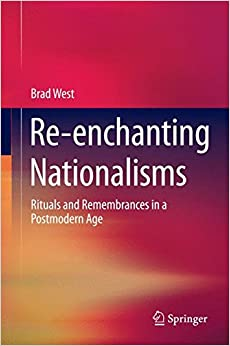 Book Re-enchanting Nationalisms: Rituals and Remembrances in a Postmodern Age