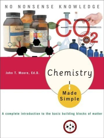 Chemistry Made Simple [Paperback] [2005] (Author) John T. Moore Ed.D.