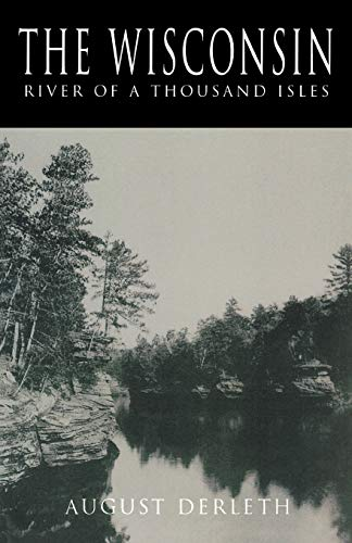 The Wisconsin: River of a Thousand Isles (A North Coast Book)
