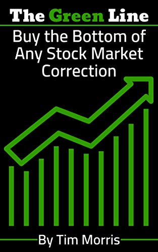 The Green Line: Buy the Bottom of Any Stock Market Correction (swing trading, swing trade, trading strategies, how to swing trade, swing trading books, swing trading strategies, stock strategies)
