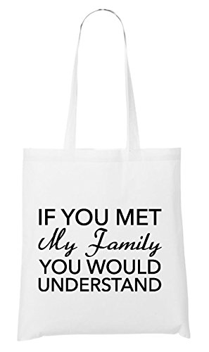 If You Met My Family Bag White