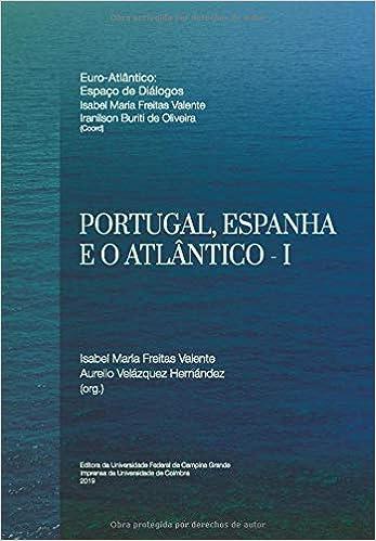 Portugal, Espanha e o Atlântico – Parte I (Euro-Atlântico: Espaço de Diálogos)