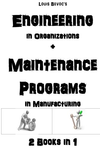 Engineering in Organizations + Maintenance in Manufacturing: 2 Books in 1