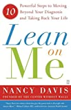 img - for Lean on Me: 10 Powerful Steps to Moving Beyond Your Diagnosis and Taking Back Your Life book / textbook / text book