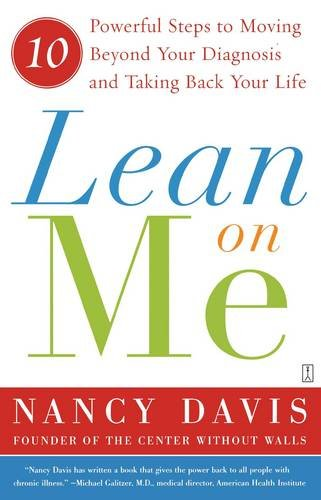 Download Lean on Me: 10 Powerful Steps to Moving Beyond Your Diagnosis and Taking Back Your Life pdf epub