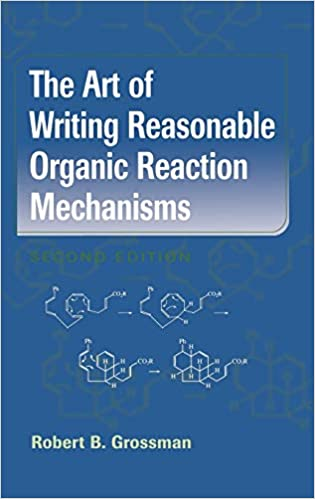The Art of Writing Reasonable Organic Reaction Mechanisms