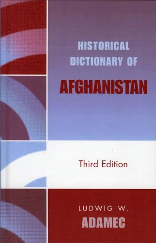 Download Historical Dictionary of Afghanistan (Historical Dictionaries of Asia, Oceania, and the Middle East) ebook
