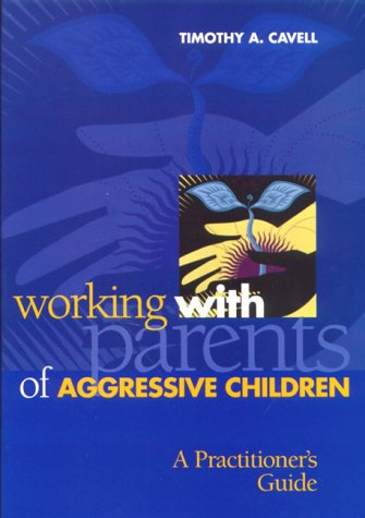 Working W/Parents Of Aggressive Child.