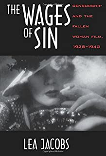Hollywood censored morality codes catholics and the movies the wages of sin censorship and the fallen woman film 1928 1942 fandeluxe Image collections