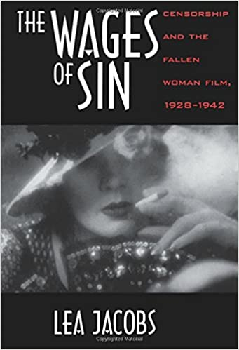 The Wages of Sin (1918 film) The Wages of Sin Censorship and the Fallen Woman Film 19281942
