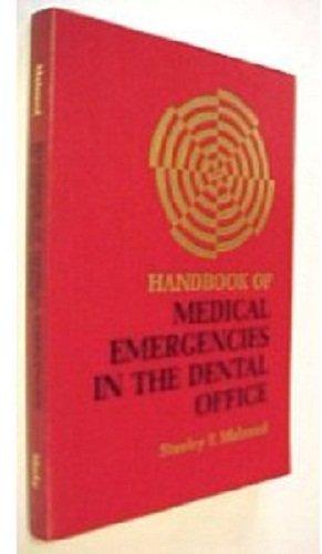 Handbook of medical emergencies in the dental office (Medical Emergencies In The Dental Office Malamed)