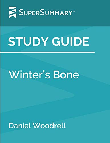 Study Guide: Winter's Bone by Daniel Woodrell (SuperSummary)