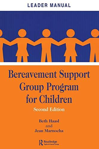 Bereavement Support Group Program for Children: Leader Manual ()