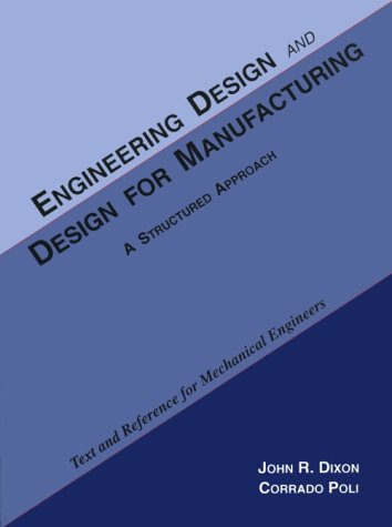 Engineering Design & Design for Manufacturing: A Structured Approach