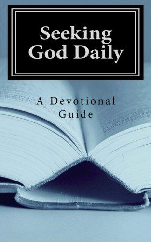 Seeking God Daily: A Devotional Guide