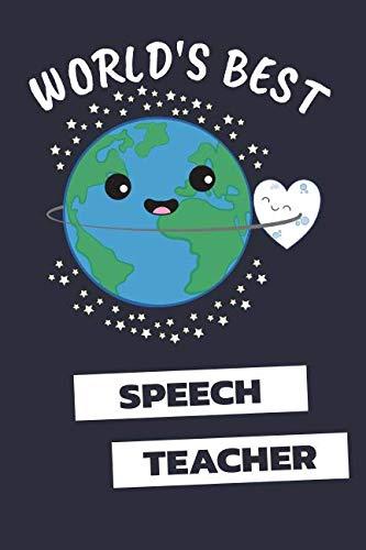 World's Best Speech Teacher: Notebook / Journal With 110 Lined Pages (The Best Farewell Speech)