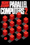 img - for Parallel Computers 2: Architecture, Programming and Algorithms book / textbook / text book