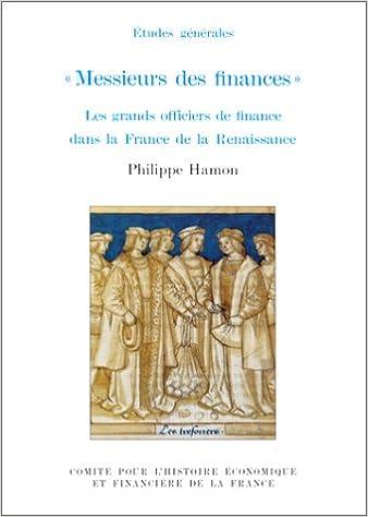 MESSIEURS DES FINANCES. : Les grands officiers de finance dans la France de la Renaissance pdf