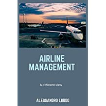 Airline Management: A different view