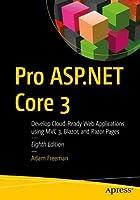 Pro ASP. NET Core 3 : Develop Cloud-Ready Web Applications Using MVC 3, Blazor, and Razor Pages