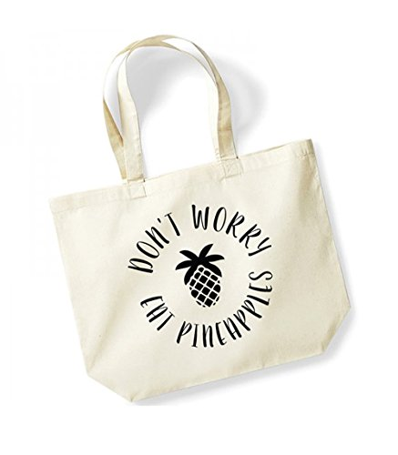 Don't Worry, Eat Pineapples - Large Canvas Fun Slogan Tote Bag Natural/Black