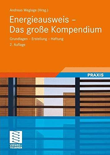 Energieausweis - Das große Kompendium: Grundlagen - Erstellung  - Haftung
