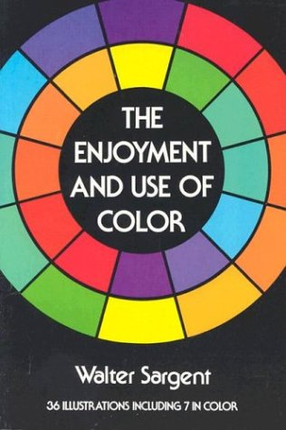 The Enjoyment and Use of Color Walter Sargent