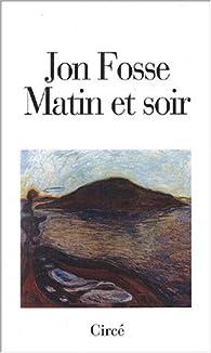 Matin et soir par Jon Fosse
