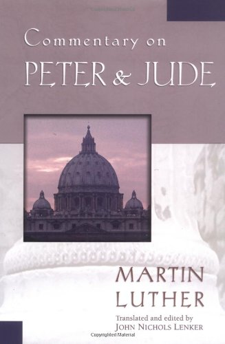Download Commentary on Peter & Jude (Luther Classic Commentaries) PDF