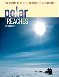 Polar Reaches: The History of Arctic and Antarctic Exploration